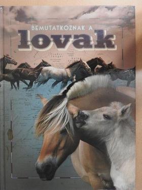 Horváthné Czentye Ibolya - Bemutatkoznak a lovak [antikvár]