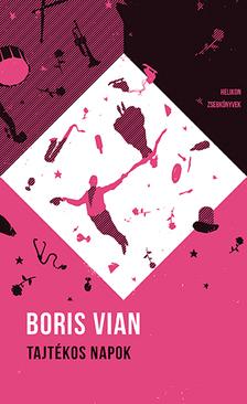 Boris Vian - Tajtékos napok - Helikon zsebkönyvek 48.