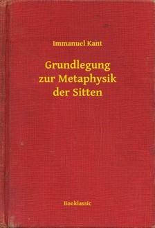 Immanuel Alapítvány - Grundlegung zur Metaphysik der Sitten [eKönyv: epub, mobi]
