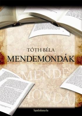 TÓTH BÉLA - Mendemondák [eKönyv: epub, mobi]
