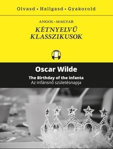 Oscar Wilde - AZ INFÁSNŐ SZÜLETÉSNAPJA