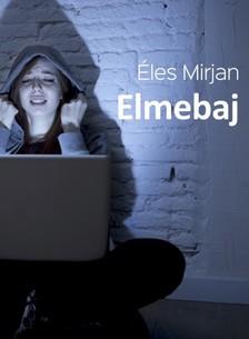 Mirjan Éles - Elmebaj - Egy elcseszett szerelem története [eKönyv: epub, mobi]