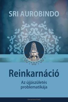 Sri Aurobindo - Reinkarnáció
