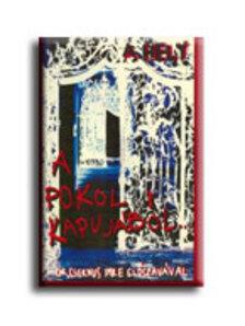 RENDI MÁRIA (SZERK.) - A hely a pokol kapujából...