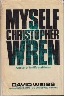 DAVID WEISS - Myself, Christopher Wren [antikvár]