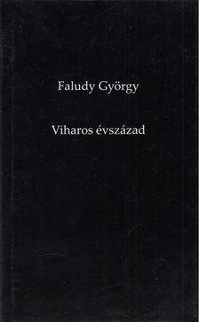 Faludy György - Viharos évszázad [antikvár]