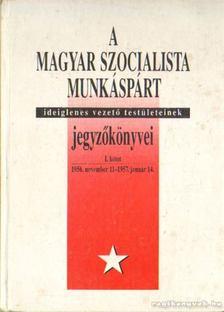 Balogh Sándor - A Magyar Szocialista Munkáspárt ideiglenes vezető testületeinek jegyzőkönyvei I. kötet [antikvár]