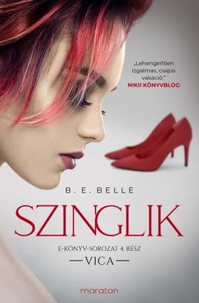 B. E. Belle - Szinglik - Vica (4.rész) [eKönyv: epub, mobi]