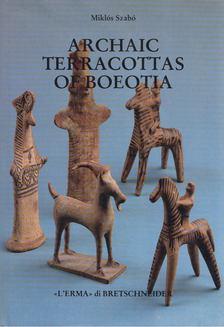 Szabó Miklós - Archaic Terracottas of Boeotia [antikvár]