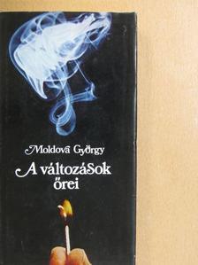 Moldova György - A változások őrei [antikvár]