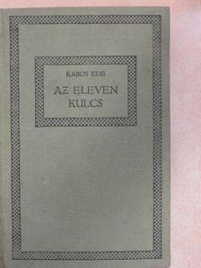 Kabos Ede - Az eleven kulcs [antikvár]