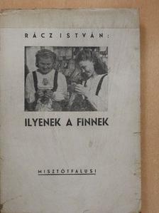 Rácz István - Ilyenek a finnek [antikvár]