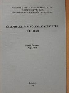 Horváth Zsuzsanna - Élelmiszeripari folyamatszervezés  [antikvár]