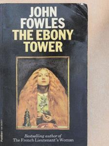 John Fowles - The Ebony Tower [antikvár]