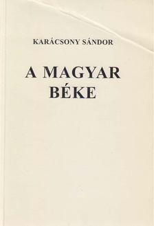 Karácsony Sándor - A magyar béke [antikvár]