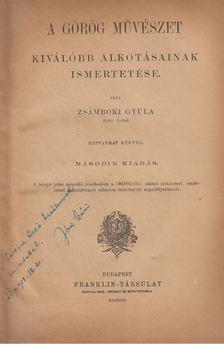 Zsámboki Gyula - A görög művészet kiválóbb alkotásainak ismertetése [antikvár]
