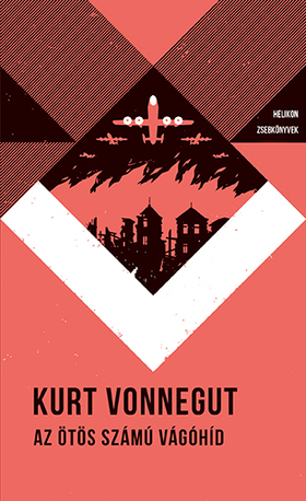 Kurt Vonnegut - Az ötös számú vágóhíd - Helikon Zsebkönyvek 49.