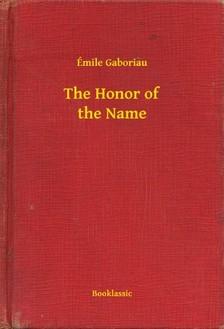 ÉMILE GABORIAU - The Honor of the Name [eKönyv: epub, mobi]