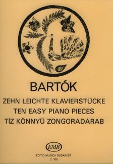 BARTÓK - TÍZ KÖNNYŰ ZONGORADARAB