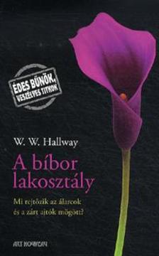Hallway, W. W. - A bíbor lakosztály - Mi rejtőzik az álarcok és a zárt ajtók mögött?