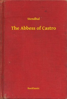 Stendhal - The Abbess of Castro [eKönyv: epub, mobi]