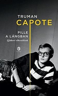 Truman Capote - Pille a lángban
