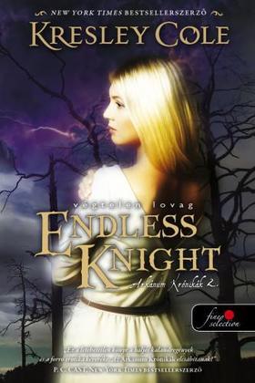 Kresley Cole - Endless Knight - Végtelen lovag (Az Arkánum Krónikák 2.) - FŰZÖTT