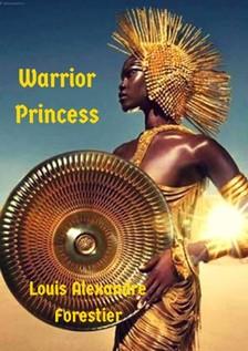 Forestier Louis Alexandre - Warrior princess [eKönyv: epub, mobi]