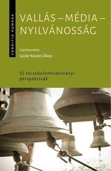 Lázár Kovács Ákos (szerk.) - Vallás - média - nyilvánosság