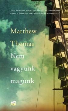 THOMAS, MATTHEW - Nem vagyunk magunk [eKönyv: epub, mobi]