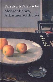 Friedrich Nietzsche - Menschliches, Allzumenschliches [antikvár]