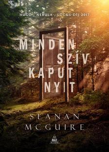 Seanan McGuire - Minden szív kaput nyit