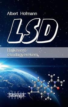Albert Hofmann - LSD - Bajkeverő csodagyerekem