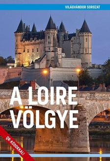 Juszt Róbert - A Loire völgye