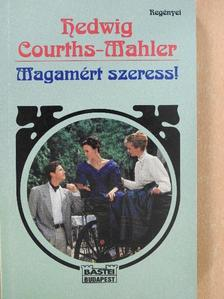 Hedwig Courths-Mahler - Magamért szeress! [antikvár]
