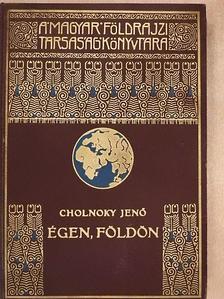 Dr. Cholnoky Jenő - Égen, földön [antikvár]