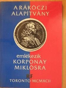 Arday Lajos - A Rákóczi Alapítvány emlékezik Korponay Miklósra [antikvár]