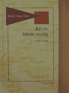 Kibédi Varga Áron - Két év, három ország [antikvár]