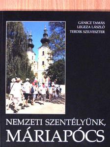 Gánicz Tamás - Nemzeti szentélyünk, Máriapócs [antikvár]