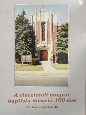 Dr. Almási Mihály - A clevelandi magyar baptista misszió 100 éve [antikvár]
