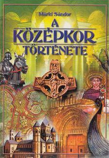 Márki Sándor - A középkor története [antikvár]