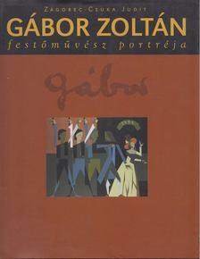 Zágorec-Csuka Judit - Gábor Zoltán festőművész portréja [antikvár]