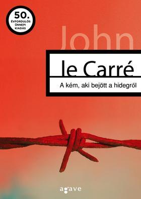 JOHN LE CARRÉ - A kém, aki bejött a hidegről