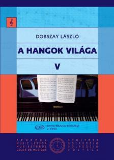 DOBSZAY - A HANGOK VILÁGA V BEVEZETÉS A ZENEIRODALOMBA II - ANTIKVÁR