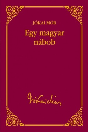 JÓKAI MÓR - Egy magyar nábob