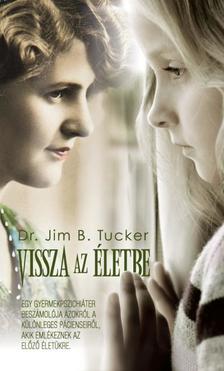 DR. JIM B. TUCKER - VISSZA AZ ÉLETBE