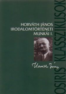 KOROMPAY H.J.-KOROMPAY K.(SZER - HORVÁTH JÁNOS IRODALOMTÖRTÉNETI MUNKÁI I.