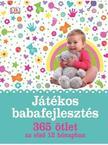 - Játékos babafejlesztés - 365 ötlet az elsõ 12 hónapban