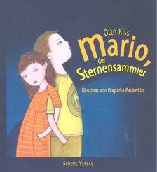 KISS, OTTÓ - Mario, der Sternensammler [antikvár]