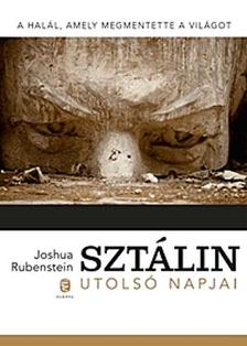 Joshua Rubenstein - Sztálin utolsó napjai